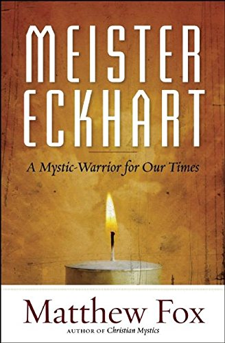 9781608682652: Meister Eckhart: A Mystic-warrior for Our Times