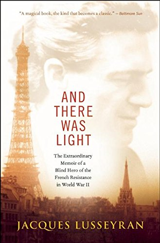 9781608682690: And There Was Light: The Extraordinary Memoir of a Blind Hero of the French Resistance in World War II