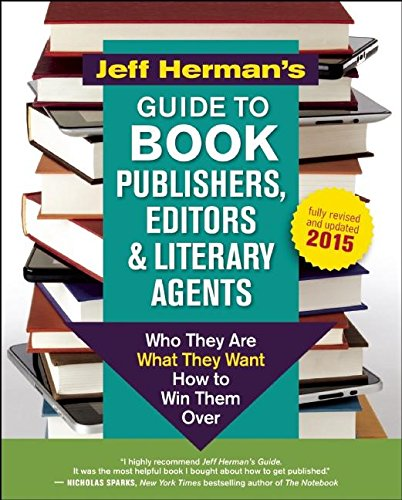 9781608683093: Jeff Herman's Guide to Book Publishers, Editors and Literary Agents: Who They are, What They Want, How to Win Them Over