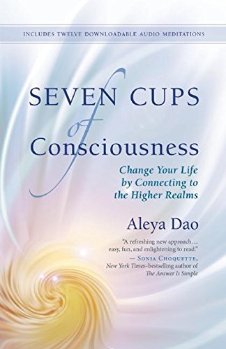 9781608683321: Seven Cups of Consciouness: Change Your Life by Connecting to the Higher Realms