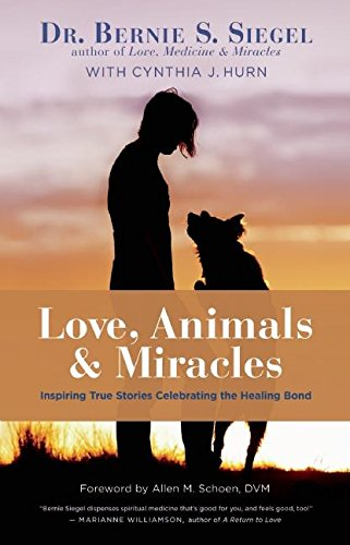 9781608683345: Love, Animals, & Miracles: Inspiring True Stories Celebrating the Healing Bond