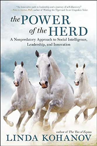 9781608683710: The Power of the Herd: A Nonpredatory Approach to Social Intelligence, Leadership, and Innovation