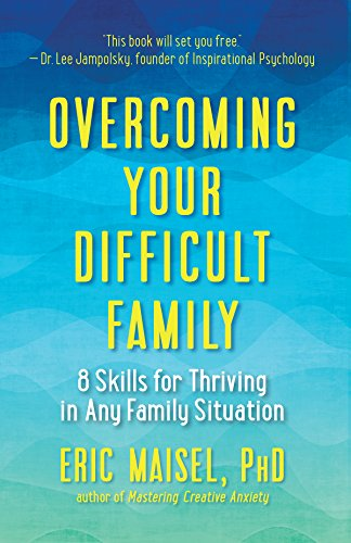 9781608684519: Overcoming Your Difficult Family: 8 Skills for Thriving in Any Family Situation