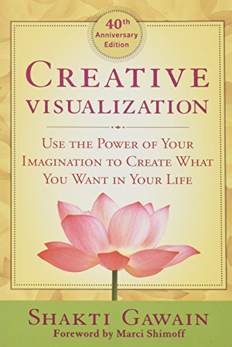 9781608684649: Creative Visualization: Use the Power of Your Imagination to Create What You Want in Your Life