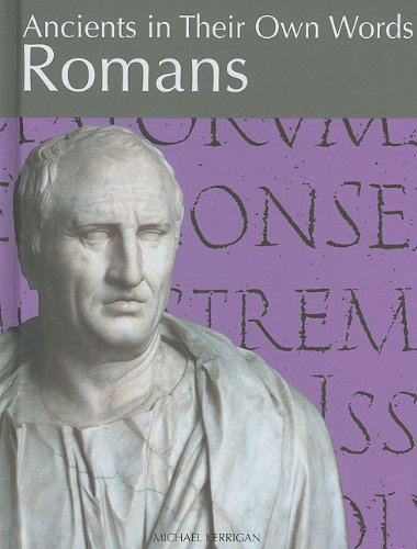 Romans (Ancients in Their Own Words) (9781608700677) by Kerrigan, Michael
