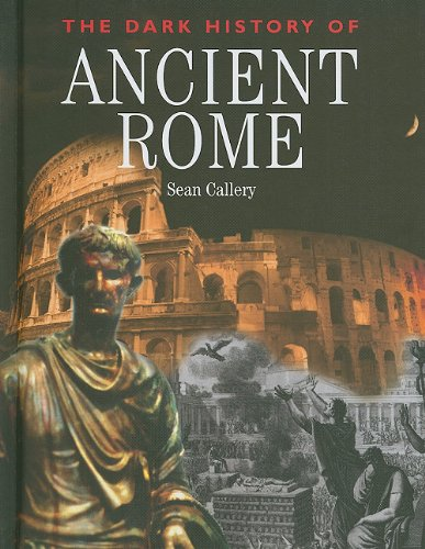 9781608700844: The Dark History of Ancient Rome (Dark Histories)
