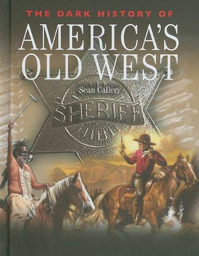 The Dark History of America's Old West (Dark Histories): Callery, Sean