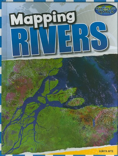 9781608701186: Mapping Rivers (Mapping Our World)