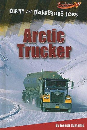 Arctic Trucker (Hardback): Joseph Gustaitis