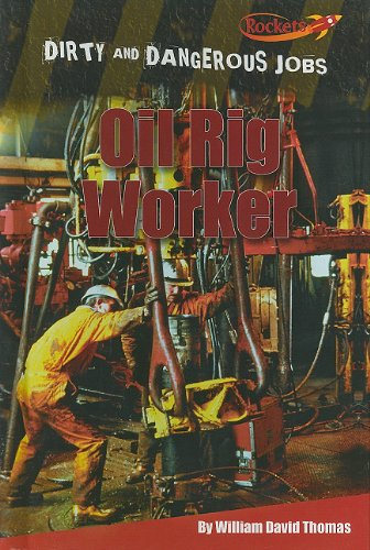 9781608701735: Oil Rig Worker (Dirty and Dangerous Jobs)