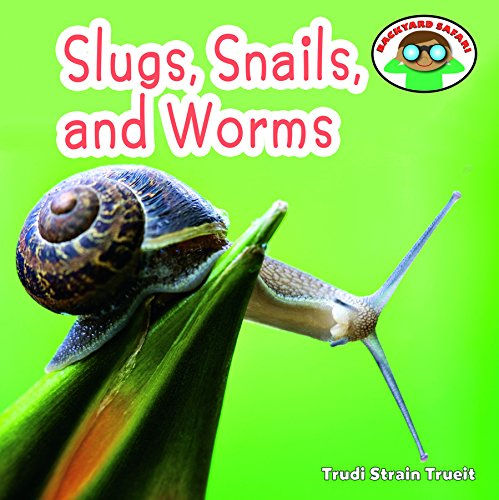 Slugs, Snails, and Worms (Backyard Safari): Trueit, Trudi Strain