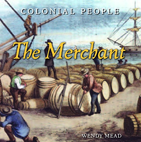 9781608704156: The Merchant (Colonial People)