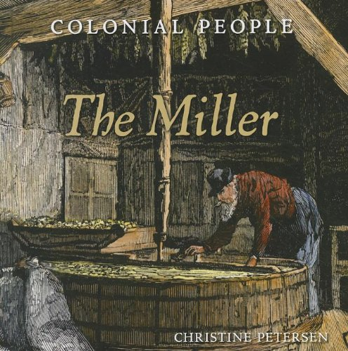 The Miller (Colonial People): Petersen, Christine