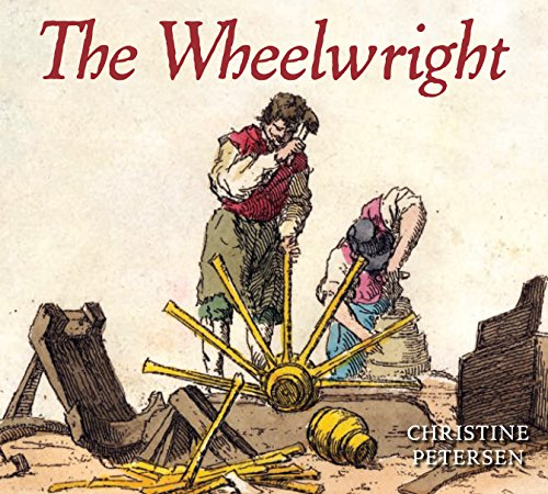 The Wheelwright (Colonial People): Petersen, Christine