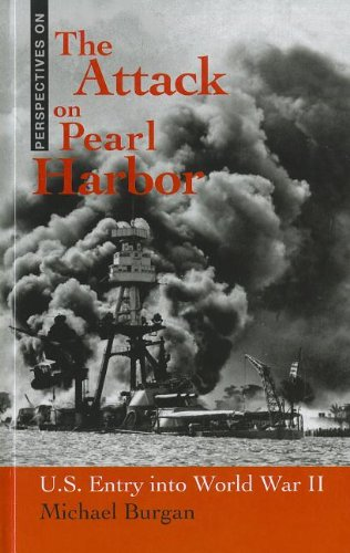 The Attack on Pearl Harbor: U.S. Entry Into World War II (Perspectives on): Michael Burgan