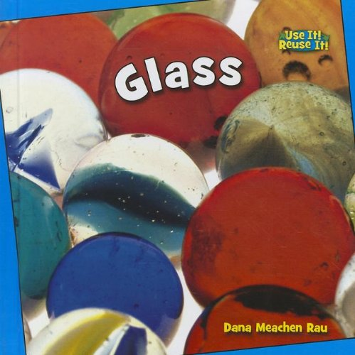 9781608705153: Glass (Bookworms: Use It! Reuse It!)