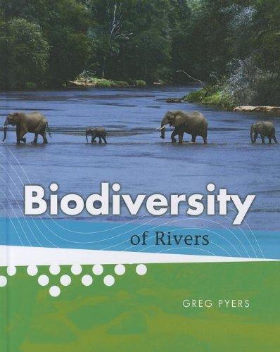 Biodiversity of Rivers: Greg Pyers