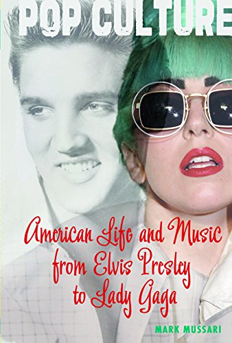 9781608709229: American Life and Music from Elvis to Lady Gaga (Pop Culture in America)