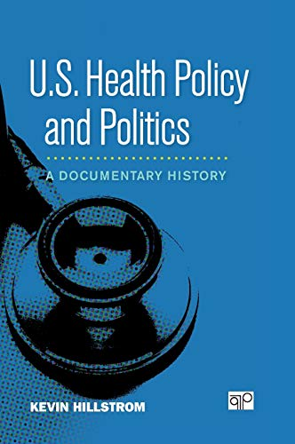 9781608710263: U.S. Health Policy and Politics: A Documentary History