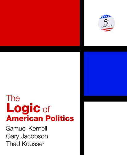 9781608712755: The Logic of American Politics