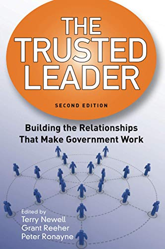 9781608712762: The Trusted Leader: Building the Relationships that Make Government Work
