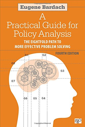 9781608718429: A Practical Guide for Policy Analysis: The Eightfold Path to More Effective Problem Solving, 4th Edition