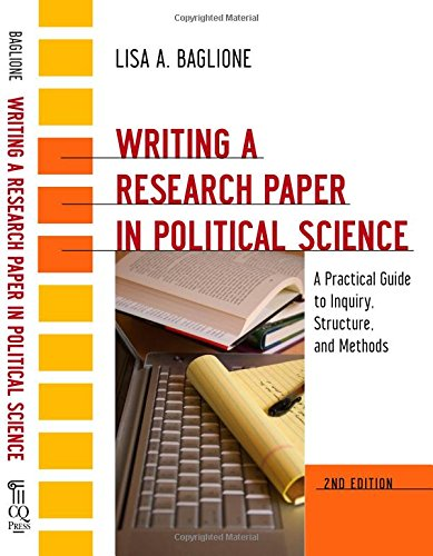 9781608719914: Writing a Research Paper in Political Science: A Practical Guide to Inquiry, Structure, and Methods, 2nd Edition