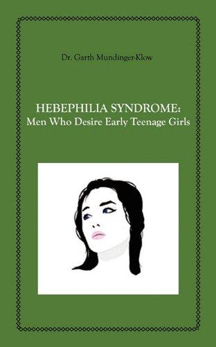 9781608727650: Hebephilia Syndrome: Men Who Desire Early Teenage Girls