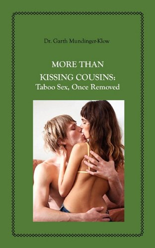 9781608727681: More Than Kissing Cousins: Taboo Sex, Once Removed