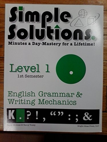 9781608730407: Simple Solutions English Grammar and Writing Mechanics Level 1, 1st Semester: Minutes a Day Mastery for a Lifetime