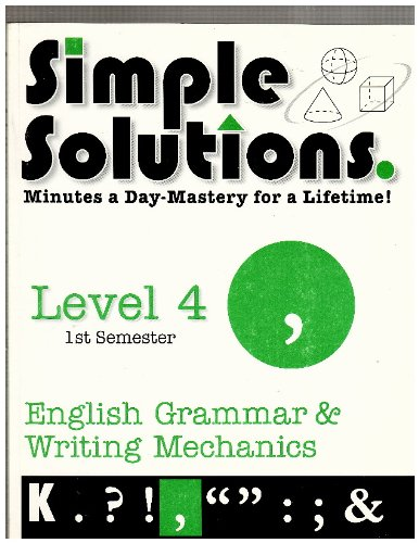 9781608730469: Simple Solutions Minutes a Day Mastery for a Lifetmelevel 4 1st Semester-emglish Grammar and Writing Mechanics