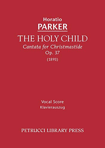 9781608740079: The Holy Child, Op.37: Vocal score