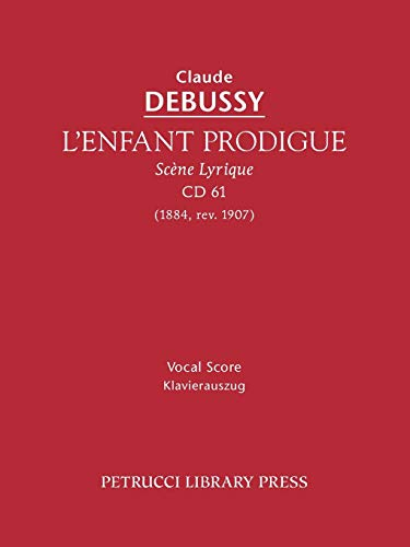L'Enfant Prodigue, CD 61: Vocal score (French and English Edition) (1608740102) by Claude Debussy; Edouard Guinand