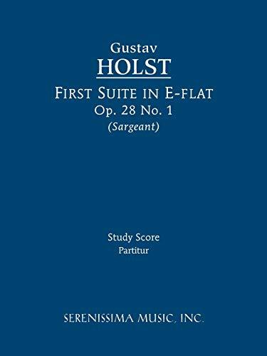 First Suite in E-Flat, Op. 28 No.: Gustav Holst