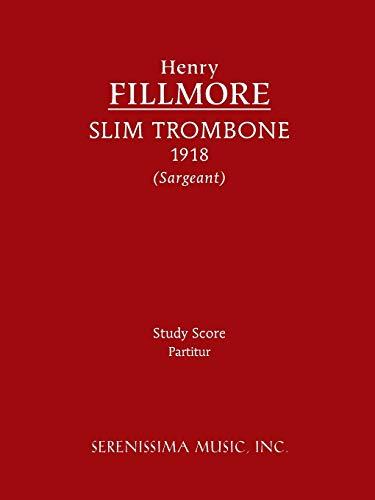 Slim Trombone - Study score: Fillmore, Henry