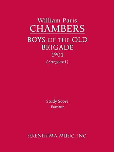 Boys of the Old Brigade: Study Score: William Paris Chambers