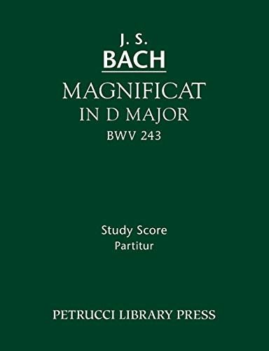 Magnificat in D Major, Bwv 243: Johann Sebastian Bach