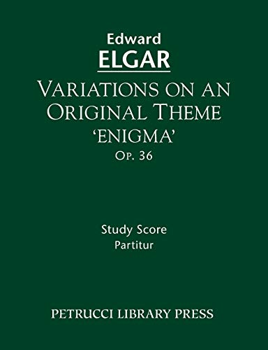 Variations on an Original Theme Enigma, Op. 36 Study score: Edward Elgar