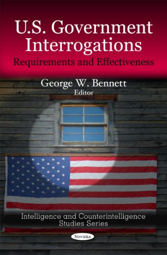 9781608760428: U.S. Government Interrogations: Requirements and Effectiveness (Intelligence and Counterintelligence Studies)