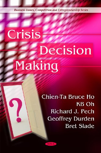 Crisis Decision Making (Business Issues, Competition and: Chien-Ta Bruce Ho;
