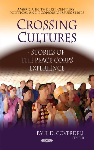 9781608760916: Crossing Cultures--Stories of the Peace Corps Experience (America in the 21st Century: Political and Economic Issues)