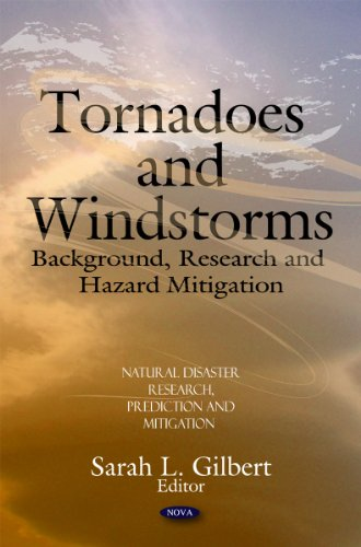 9781608760954: Tornadoes and Windstorms: Background, Research and Hazard Mitigation (Natural Disaster Research, Prediction and Mitigation)