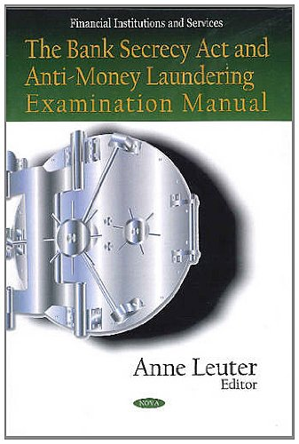 Bank Secrecy Act and Anti-Money Laundering Examination: Anne Leuter