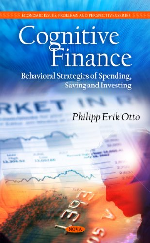 9781608762798: Cognitive Finance: Behavioral Strategies of Spending, Saving and Investing (Economic Issues, Problems and Perspectives)