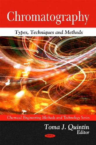 9781608763160: Chromatography: Types, Techniques and Methods (Chemical Engineering Methods and Technology)