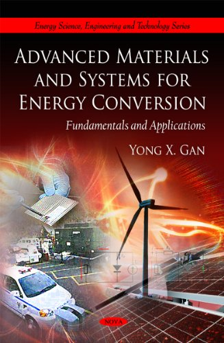 Advanced Materials and Systems for Energy Conversion: Editor-Yong X. Gan