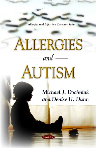 Allergies and Autism (Allergies and Infectious Diseases): Michael J. Dochniak