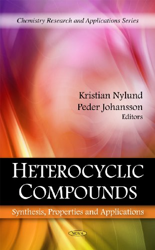 Heterocyclic Compounds: Synthesis, Properties and Applications: Nylund, Kristian (Editor)/ ...