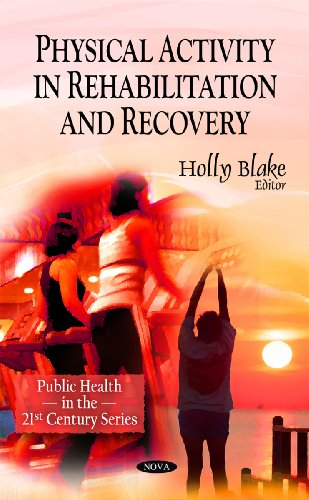 9781608764006: Physical Activity in Rehabilitation and Recovery (Public Health in the 21st Century)
