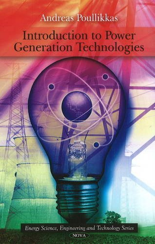 9781608764723: Introduction to Power Generation Technologies (Energy Science, Engineering and Technology)